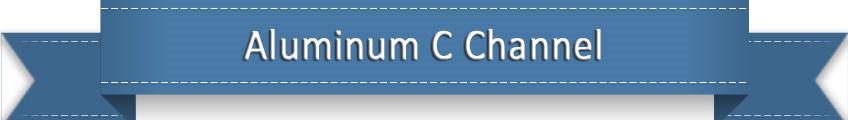 Aluminum C channel